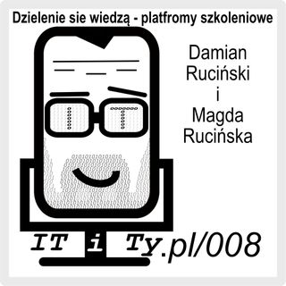 ITiTy#008 Dzielenie się wiedzą - platformy szkoleniowe - Magda Rucińska