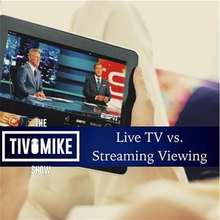 Live TV vs Streaming Viewing