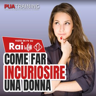 #4 Come Far Incuriosire Una Donna