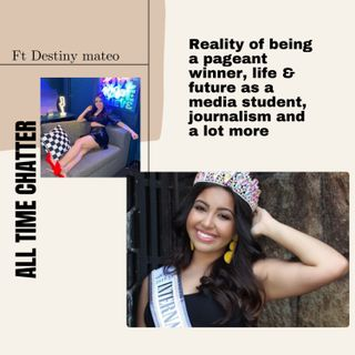 Ep35:reality of being a pageant winner, media student +deep insight #pageant ft @destinymateo