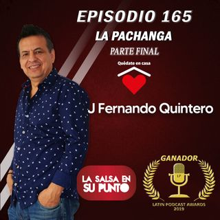 EPISODIO 165-LA PACHANGA
