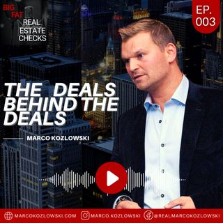 "Ep3: ""The Deals Behind The Deals"" - Marco Kozlowski"