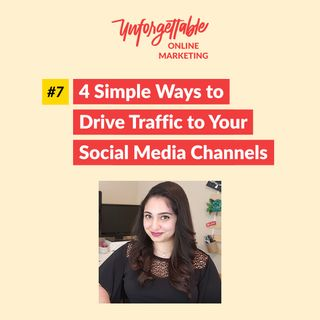#7: 4 Simple Ways to Drive Traffic to Your Social Media Channels