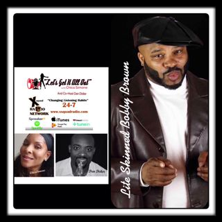 Special Guest Comedian Lite Skinned Bobby Brown on Relationships; Why They Do Not/Why They Do Last!