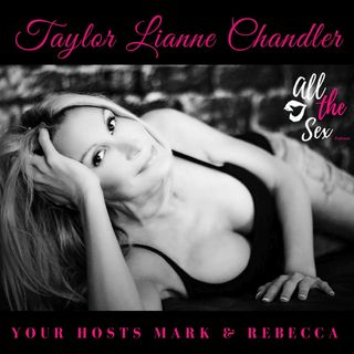 Special Guest, Taylor Lianne Chandler