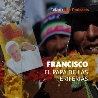 Francisco: El Papa de las periferias