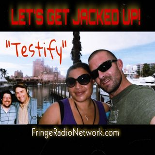 LET'S GET JACKED UP! Testify