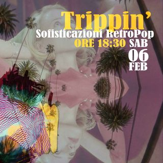 Trippin' #21 – A caccia di fantasmi - 13/02/2021