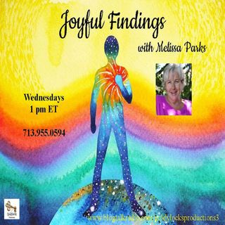 Joyful Findings Show ~ 25Sept2019