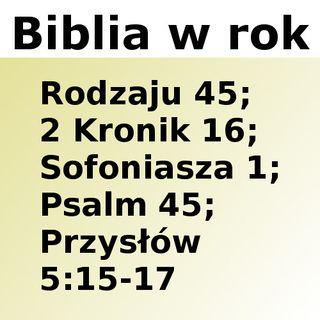 045 - Rodzaju 45, 2 Kronik 16, Sofoniasza 1, Psalm 45, Przysłów 5:15-17