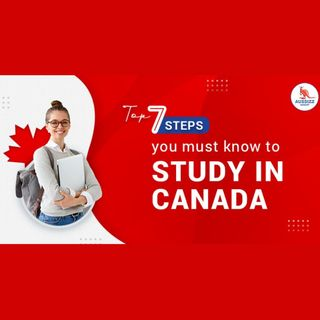 Top 7 steps you must know to Study in Canada