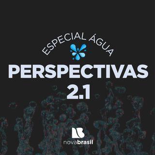 Especial Água - Perspectivas 2.1