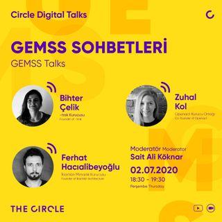 GEMSS Sohbetleri #02 / Bihter Çelik, Ferhat Hacıalibeyoğlu, Zuhal Kol