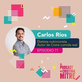 Las luces y las sombras del movimiento Realfooding (come comida real) con Carlos Ríos.