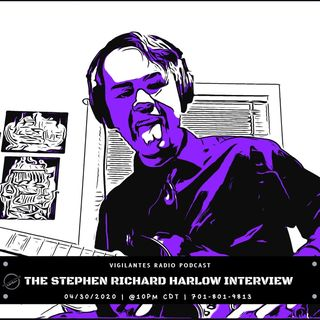 The Stephen Richard Harlow Interview.