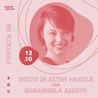 Puntata 05 - Detto in altre parole: la potenza creatrice della traduzione con Rosangela Amato