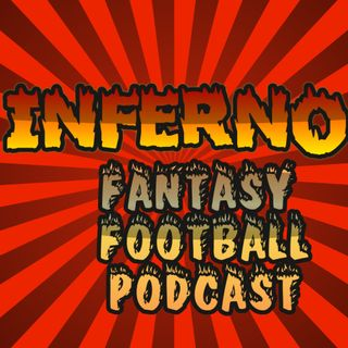 Inferno Fantasy Football Podcast August 2019