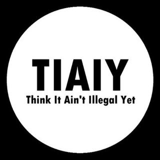 Think! It Ain't Illegal Yet