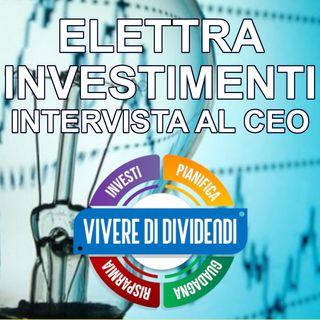 ELETTRA INVESTIMENTI intervista al CEO Fabio Massimo Bombacci