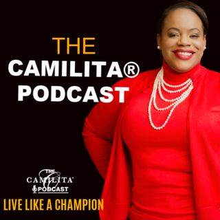 The Camilita® Podcast