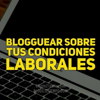 Blogguear sobre tu empleador