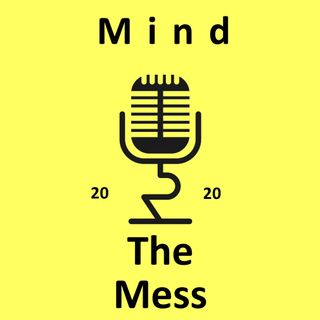 Mind the Mess Ep. 1