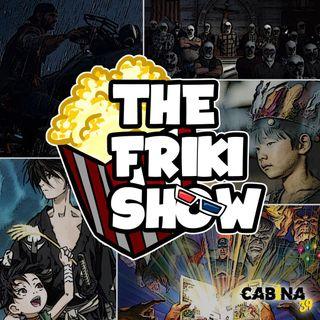 THE FRIKI SHOW / 5-11-19