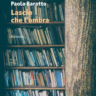 """Paola Baratto """"Lascio che l'ombra"""""""