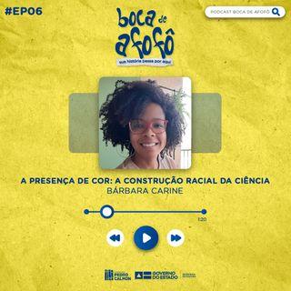 BOCA DE AFOFÔ - EP 06 - Bárbara Carine