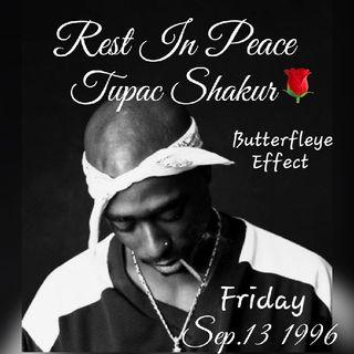 R.I.P Tupac Shakur (Butterfleye Effect)
