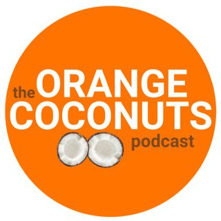 Orange Coconuts Podcast