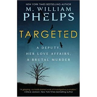 TARGETED-M.William Phelps