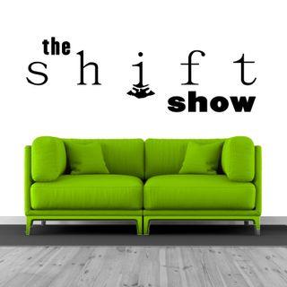 Shift Show