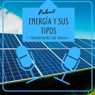 Energía y sus tipos