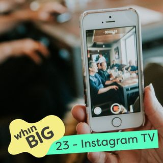 23 - An Introduction to Instagram TV