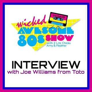 JOE WILLIAMS from TOTO on the WICKED AWESOME 80's SHOW on LITE ROCK 105!