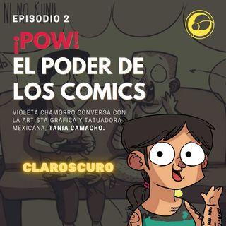 ¡POW! El poder de los cómics | Episodio 2 Violeta Chamorro y Tania Camacho