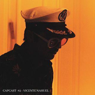 Capcast #2 - Vicente Nahuel (Live Set)
