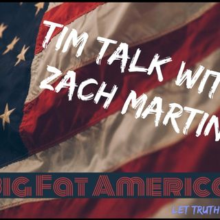 BIG FAT AMERICAN ZACH MARTIN WITH TIM TALK