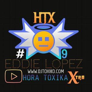 HTX- HORA TOXIKA XTRA- #9 - * Feb10-2020-10am * {LIVE}