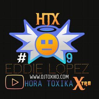 HTX- HORA TOXIKA XTRA- #9 - * Feb10-2020-10am * {LIVE}