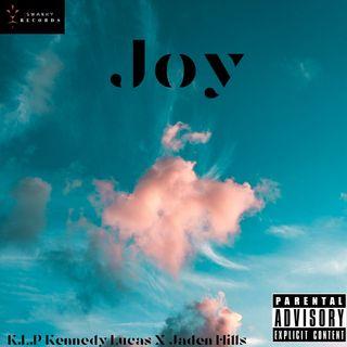 """Joy""-K.L.P Kennedy Lucas X Jaden Hills"