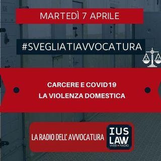 CARCERE E COVID19 – LA VIOLENZA DOMESTICA – #SVEGLIATIAVVOCATURA