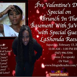 Pre Valentine's Day with LaShonda Reese on Brunch In The Basement with JaVonne