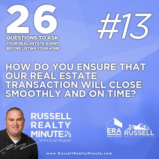 How do you ensure that our real estate transaction will close smoothly and on time?