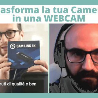 Trasforma la tua camera in una webcam