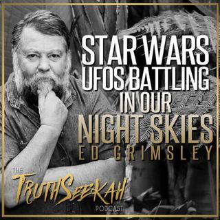 Ed Grimsley | Star Wars | UFOs Battling In Our Night Skies