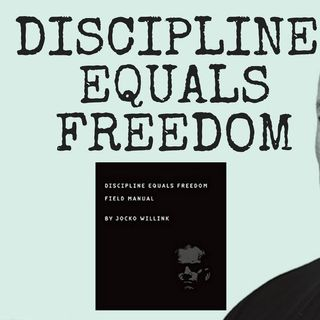 Jocko Willink Dicipline Equals Freedom