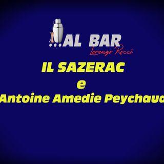 Il Sazerac e Antoine Peychaud #Episode 20