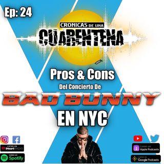 Ep 24: Pros y Contras Del Concierto de Bad Bunny En NYC